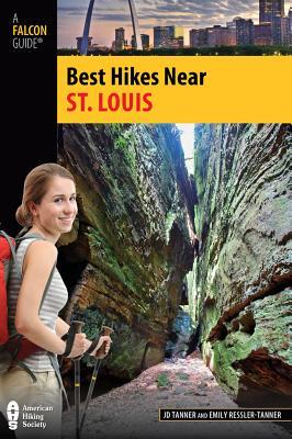 Best Hikes Near St. Louis By Tanner, J. D./ Ressler, Emily